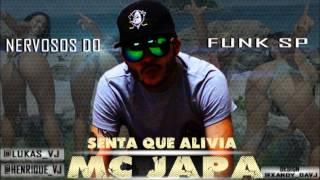 Mc Japa - Senta que alivia (( Lançamento 2013 Nervosos do funk sp ))