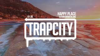 Alison Wonderland - Happy Place (Lyrics)