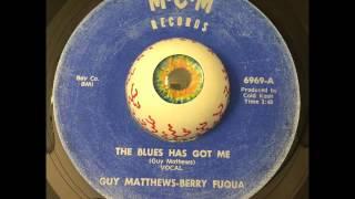 Guy Matthews-The Blues Has Got Me MCM