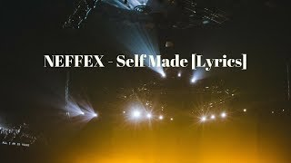 NEFFEX - Self Made 👔 [Lyrics]