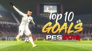 PES 2019 - TOP 10 GOALS #8 | HD