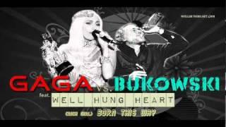 LADY GAGA (rich girl) BORN THIS WAY vs Bukowski by WELL HUNG HEART