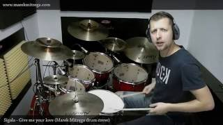 Sigala  - Give me your love (Marek Mitręga drum cover)