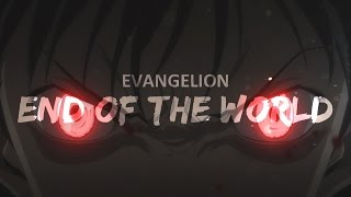 [AMV] Evangelion - End of the World! [HBD James]