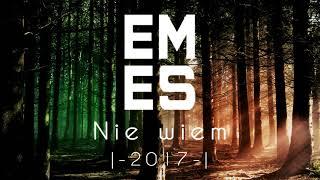 EMES  - Nie Wiem !