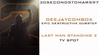 Last Man Standing 2 - TV Spot Music (DeeJayComBox - Epic Destructive Dubstep)