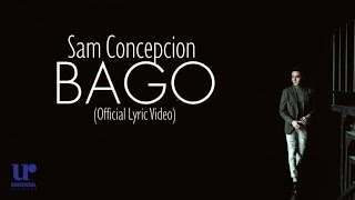 Sam Concepcion - Bago (Official Lyric Video)