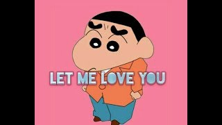 Let me love you  shin chan
