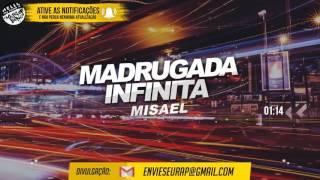 Madrugada Infinita - Misael (2017)