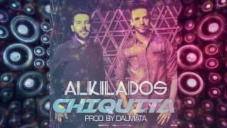 Alkilados – Chiquita (Prod. Dalmata) [Cover Audio]