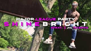 Major League Party SHINE BRIGHT FT. (J Jig Cicero)