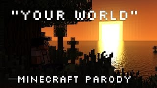 "♫ ""Your World"" - A Minecraft parody song of ""Your Song"" By Elton John"