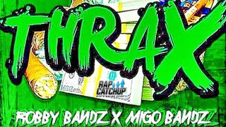 Migo Bands - THRAX (ft. Robby Bands)