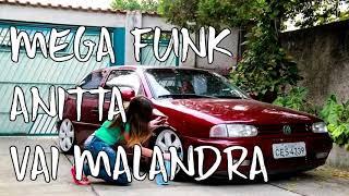 Mega funk-Vai malandra ( Dj Daniel Sc )