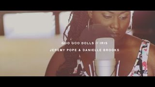 Goo Goo Dolls - Iris ( Jeremy Pope & Danielle Brooks Cover)
