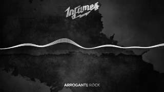 Infames - Arrogante Rock [ Audio Oficial ]