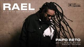 Rael - Papo Reto [part. Black Alien e Daniel Yorubá] (Áudio Oficial)