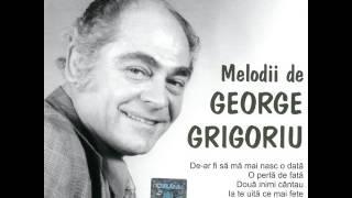 George Grigoriu - Dacă tu m-ai fi iubit