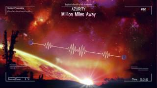 Azurity - Million Miles Away [HQ Edit]