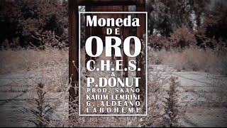 """C.H.E.S & P.Donut - """"Moneda de oro"""" (Prod. Skaño)"""