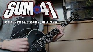 Sum 41 - Goddamn I'm Dead Again (Guitar Cover)