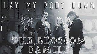 Lay My Body Down || -The Blossoms- || [TLC]