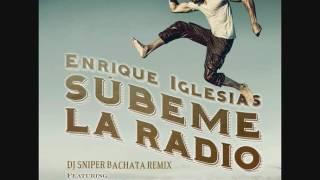 Enrique Iglesias - SUBEME LA RADIO Bachata remix