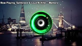 Splitbreed & Loud N' Killer - Walkers (Bass Boosted)