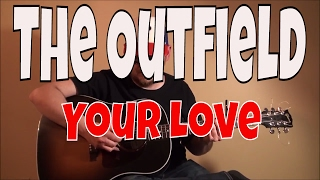 The Outfield - Your Love - Fingerpicking Guitar Cover