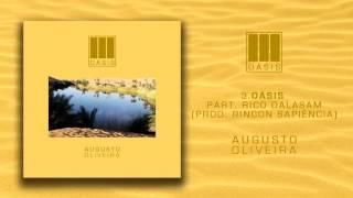 Augusto Oliveira - Oásis ft. Rico Dalasam (Prod. Rincon Sapiência)
