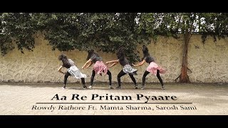 AA RE PRITAM PYAARE | Y3 DANCEHOLIC | ROWDY RATHODE Ft. Mamta Sharma, Sarosh Sami