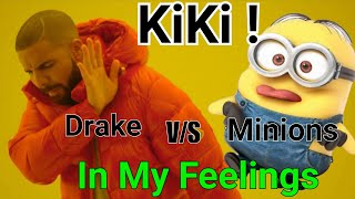 In my feeling Minnion| Drake |  | Full Minions Song