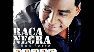 RAÇA NEGRA - BOA SORTE  (NOVO CD 2010)