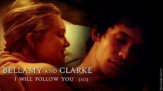 Bellamy & Clarke | I'll follow you (AU) + dedications