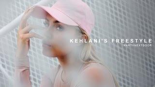 PARTYNEXTDOOR - Kehlani's Freestyle