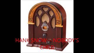 HANK SNOW   NOBODY'S CHILD