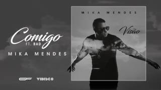 Mika Mendes - Comigo feat. Bad (Official Audio)