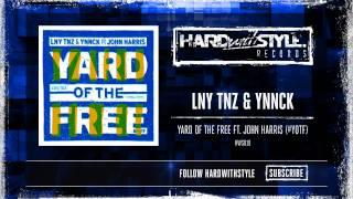 LNY TNZ & YNNCK - Yard Of The Free (Ft. John Harris) [HWS019]