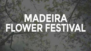 Madeira Flower Festival by Visit Portugal