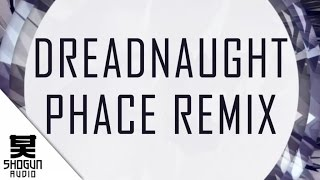 Icicle - Dreadnaught (Phace Remix)
