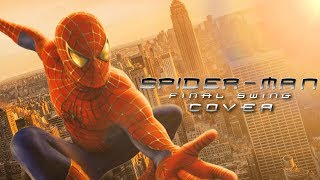 Spider-Man Final Swing Theme 2018 Cover