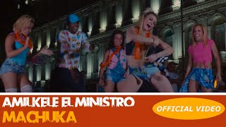 AMILKELE EL MINISTRO - MACHUKA - (OFFICIAL DANCE VIDEO) AFRO TRAP 2018 / CUBATON 2018
