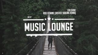 Eva Shaw - Rise N Shine Justice (Skolnik Remix)