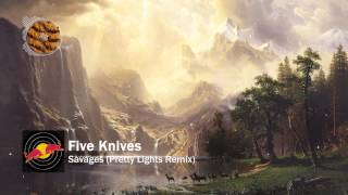 Five Knives - Savages (Pretty Lights Remix)