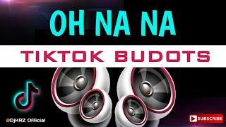Oh Na Na ( Budots PH ) KRZ Rmx.