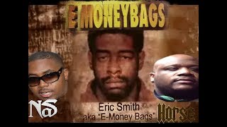 E-MoneyBags ft. Nas & Horse - I want it