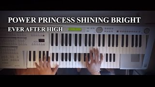 Power Princess Shining Bright - Ever After High - (Piano Solo) Electone cover