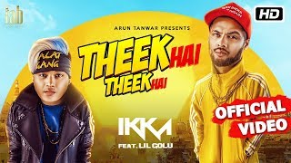 Theek Hai Theek Hai   Ikka   Lil Golu   DJ Harpz   Sandy   Latest Hindi Song 2018 width=