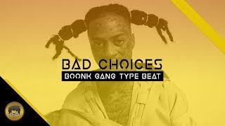 "Boonk Gang Type Beat ""Bad Choices"" 