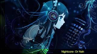Nightcore Or-nah